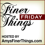 finer_things_friday