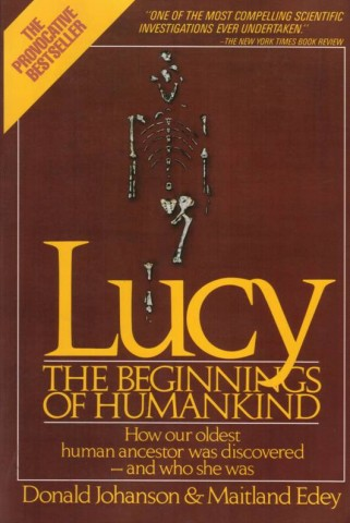 Lucy--Our Earliest Ancestor