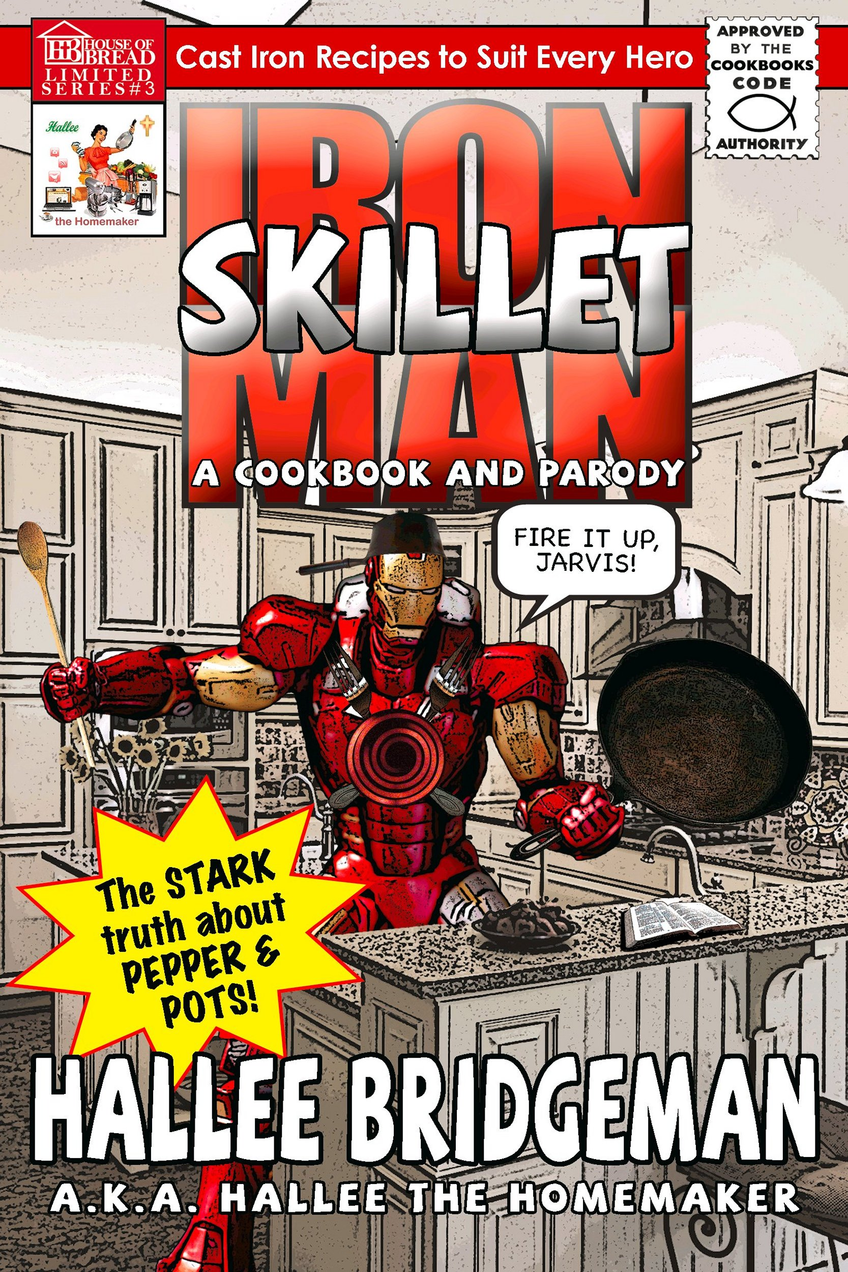 Iron Skillet Man; The Stark Truth About Pepper and Pots is NOW AVAILABLE!